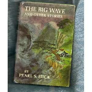 The Big Wave and Other Stories: Pearl S. Buck: Books