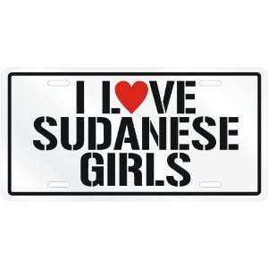 NEW  I LOVE SUDANESE GIRLS  SUDANLICENSE PLATE SIGN