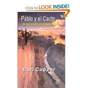 Pablo y el Cacto: Un reencuentro en el desierto (Spanish