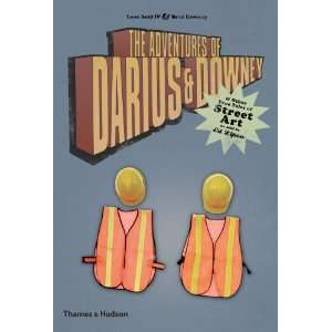 The Adventures of Darius and Downey and other true tales of street