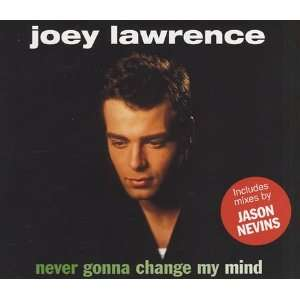 Never Gonna Change My Mind Joey Lawrence Music