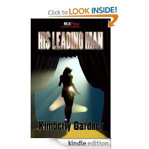 His Leading Man eBook Kimberly Gardner Kindle Store