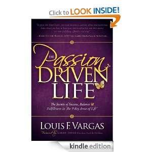 The Passion Driven Life The Secrets of Success, Balance & Fulfillment