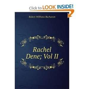 Rachel Dene; Vol II Robert Williams Buchanan Books